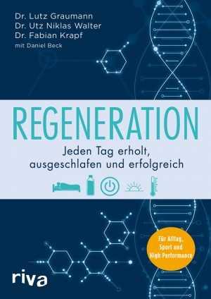 Dr. Lutz Graumann u.a.: Regeneration.