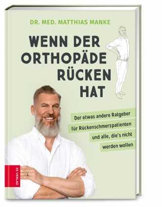 Dr. med. Manke: Wenn der Orthopäde Rücken hat.
