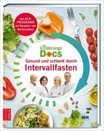 Die Ernährungs-Docs: Gesund durch Intervallfasten.