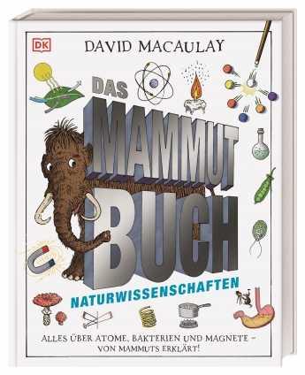 David Macaulay: Das Mammut-Buch Naturwissenschaften.