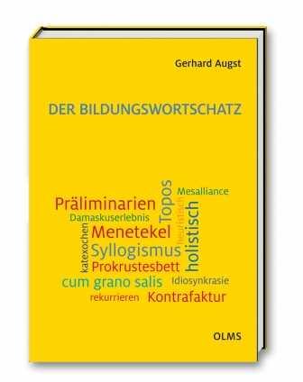 Prof. Dr. Gerhard Augst: Der Bildungswortschatz.