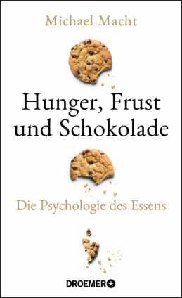 Hunger, Frust und Schokolade.