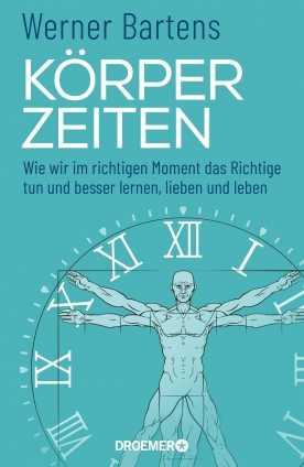 Dr. med. Werner Bartens: Körperzeiten.