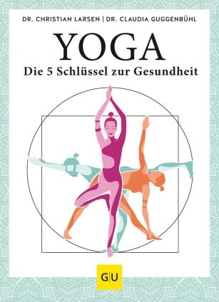 Yoga – die 5 Schlüssel zur Gesundheit.