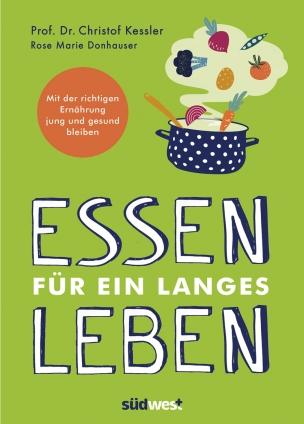 Prof. Dr. Christof Kessler: Essen für ein langes Leben.