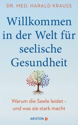 Dr. med. Harald Krauss: Willkommen in der Welt für seelische Gesundheit.