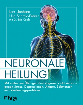 Lars Lienhard, Dr. Eric Cobb: Neuronale Heilung.